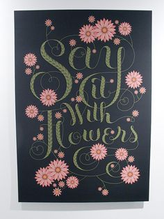 Jessica Hische, Say it with flowers,floral,fun type