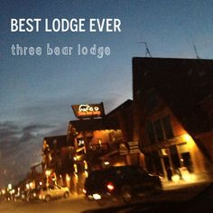 three bear lodge in West Yellowstone- Great place to stay. Great small town.