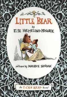 Little Bear  by Else Holmelund Minarik  Pictures by Maurice Sendak