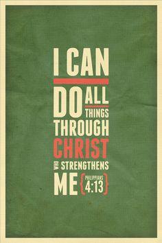 Philippians 4:13  One of my favorite bible verses.