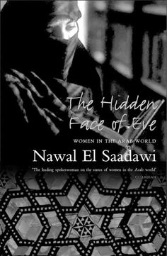 The Hidden Face of Eve, Nawal El Saadawi | 15 Books To Spark Your Feminist Awakening