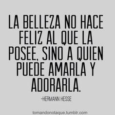 #Frases de  belleza… -Hermann Hesse #quotes #citas