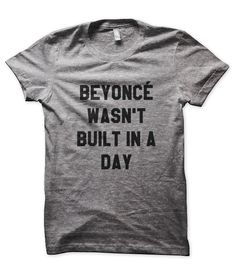 Beyonce Wasn't Built in a Day health life