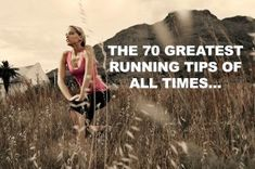 Discover the 70 Greatest Running Tips Of All Times http://www.runnersblueprint.com/blog/greatest_running_tips/ 70 greatest, running tips
