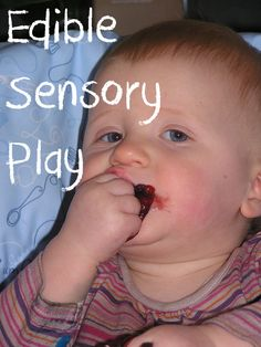 Edible Sensory Activities for Toddlers, great for moms with babies who put everything into their mouth!