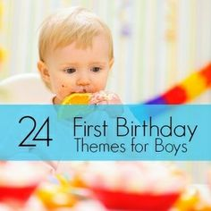 24 First Birthday Themes for Boys