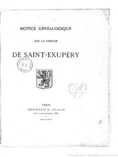 Notice généalogique sur la famille de Saint-Exupéry, 1878 | Gallica - Bibliothèque nationale de France.