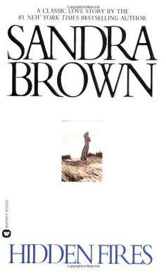 Hidden Fires by Sandra Brown. $7.99. Author: Sandra Brown. Publisher: Vision (October 1, 1994). Publication: October 1, 1994