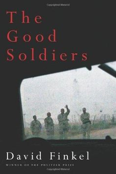 The Good Soldiers by David Finkel. #NYSWInst #DavidFinkel