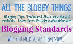 Busy Being Jennifer   Blogging Standards & Why You Need To Set Them Now