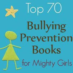 Top Books on Bullying Prevention for Mighty Girls, from amightygirl.com