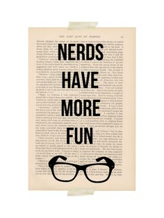 Nerds have more fun print on vintage dictionary page