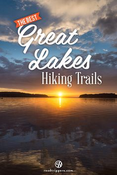 The Best Great Lakes Hiking Trails