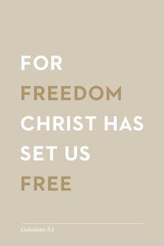 He is my FREEDOM! Galatians 5:1