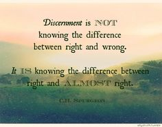 "Discernment  - Spurgeon Isn't this a great quote? So often comfort is taken from being on the edge. Let's not be comfortable with ""almost""."
