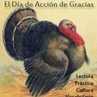 Thanksgiving Lesson in Spanish - Reading, Practice, Culture Connections, and Vocabulary.  Made by me, Anne Karakash and for sale at Teachers Pay Teachers for two dollars.