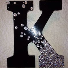 Painted letter , rhinestones glued with mod-podge and Elmer's craft glue