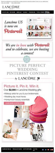 Lancome | SL: Enter to Win Lancôme's Pinterest Picture Perfect Wedding Contest  #emailmarketing #design #contest