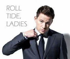 Roll Tide! Alabama native Channing Tatum from Cullman is an Alabama fan!