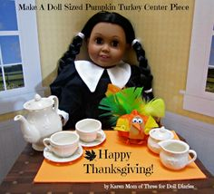 Make A Doll Sized Pumpkin Turkey Centerpiece - Thanksgiving Craft for kids