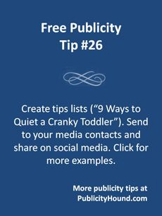 """It's one of the most basic tools in your publicity toolbox, and people have been using it for decades to get free publicity in national and broadcast media. It's the tips list, or tip sheet. Example: """"9 Ways to Convince Your Kids to Take a Nap.""""  #Journalists love these tips lists, and the lists are perfect for sharing on social media. Content creation has never been easier. #PR pros, #publicists and DIY self-promoters can learn to create them correctly. #tipslist  #tipsheet #contentmarketing"""