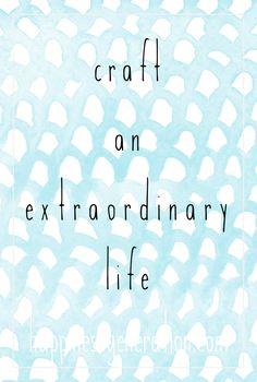 craft an extraordinary life.   #happinessgeneration