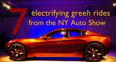 Check out Inhabitat's top 7 electrifying green rides from the 2012 New York Auto Show!