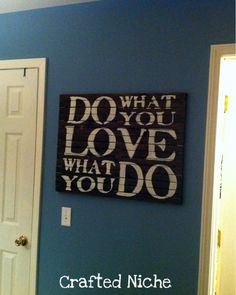 craft, making signs, pallet walls, office quotes, painted signs, weathered wood, diy wall art, pallet signs, old pallets