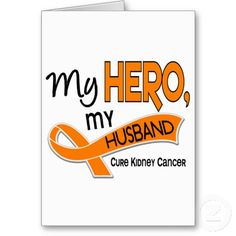 kidney cancer awareness | ... kidney cancer and promote kidney cancer awareness with my hero my