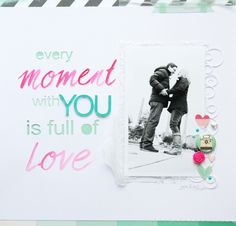 EVERY MOMENT WITH YOU by steffi248 @kari alissa Peas in a Bucket
