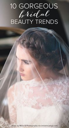 10 Gorgeous Bridal Beauty Trends - including beautiful braids