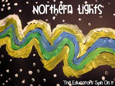 The Educators' Spin On It: Exploring Northern Lights with Kids through Art