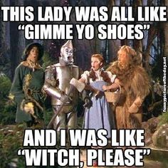 Witch, please! Hahaha #wizardofoz http://roflburger.com