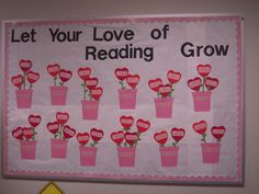 "This is a cute idea for a Valentine's Day bulletin board with a reading theme.  Have each student design a ""heart flower"" describing a book that they love and place the flowers in flower pots or a create a garden for your bulletin board display."