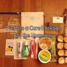 Bucket list: help those in need by preparing a care package for the homeless.