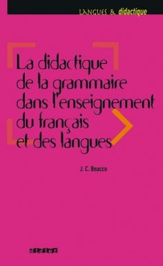 La didactique de la grammaire dans l'enseignement du français et des langues - http://www.editionsdidier.com/article/la-didactique-de-la-grammaire-dans-l-enseignement-du-francais-et-des-langues/ - Le présent ouvrage analyse et propose de nouvelles pistes pour enseigner la grammaire, composante au coeur des préoccupations des pédagogues depuis la parution du CECR.