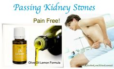Passing Kidney Stones Pain Free ~   * 1 oz. Virgin Olive Oil  * 1 oz. Apple Cider Vinegar  * 10 drops Lemon Essential Oil    Mix and drink it twice a day. Drink it just before a meal then you don't get heartburn.    Take it for 2 weeks at least. It dissolves gallstones and kidney stones and makes passing them pain free. And pain free is wonderful!