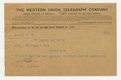 THE WESTERN UNION TELEGRAPH COMPANY  Received at No. 1217 East Main Street, Richmond, Va.  all7ny vb 13  HW Newyork apl 16 12  John L Williams & Sons  Richmond Va  Robert W Daniels name appears on third list of passengers saved just out  1112a A.Weber.
