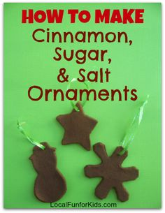 How to make Cinnamon, Sugar, and Salt Ornaments. These are easy to make and so much fun!  #kids #crafts christmas crafts, cinnamon, kids, christma craft, salts, kid crafts, christmas trees, salt ornament, ornaments
