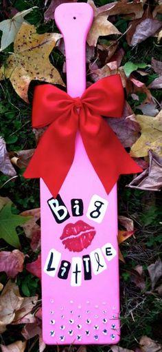 Sorority Paddles | big/little sparkle & shine Kiss kiss ♥ SHUT UP #MeanGirls #Awesome #BurnBook