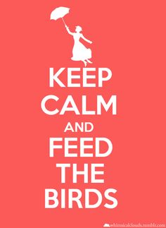 """I know there are a bazillion versions of the """"keep calm"""" posters on pinterest, but this Mary Poppins geek couldn't resist this one. @Heather Creswell Dixon"""