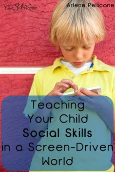 How can you teach your child social skills in a screen-driven world? Here are some great ways to help your children learn how to have healthy relationships and strong social skills in today's high-tech world.
