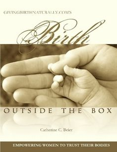 Birth Outside the Box - a childbirth education curriculum, provides a detailed approach to preparing for childbirth.