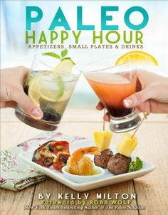 Paleo Happy Hour: Appetizers, Small Plates & Drinks by Kelly Milton, http://www.amazon.com/dp/1936608200/ref=cm_sw_r_pi_dp_rlansb0ANVAEP
