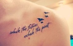 Quote tattoo...like the quote, possibly put it as a wrist tattoo?