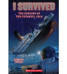 I Survived the Sinking of the Titanic, 1912 IL 3-5 RL 3.9