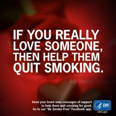What's the best Valentine's Day gift you can give to your sweetie? Help that person quit smoking. It will improve their health and protect you too