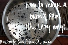 Magic cleaning for burned pans from Housewife Confidential