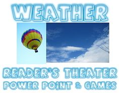 4 Weather reader's theater scripts, rubric, games & Power Point. $2.99 Goes with VDOE 4th and 6th grade SOLs.