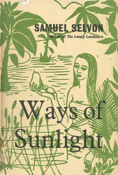 Ways of sunlight by Samuel Selvon | London: MacGibbon & Kee, 1957